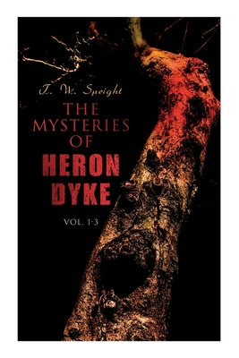 The Mysteries of Heron Dyke (Vol. 1-3): A Novel of Incident Cover Image