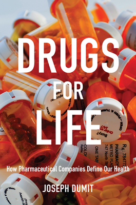 Drugs for Life: How Pharmaceutical Companies Define Our Health (Experimental Futures: Technological Lives) Cover Image