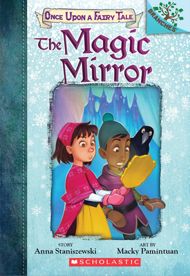The Magic Mirror: A Branches Book (Once Upon a Fairy Tale #1) Cover Image