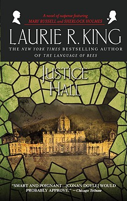 Justice Hall: A novel of suspense featuring Mary Russell and Sherlock Holmes Cover Image