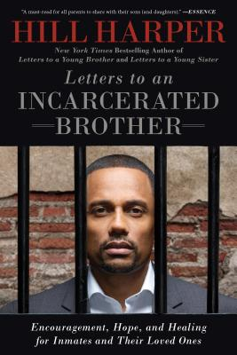 Letters to an Incarcerated Brother: Encouragement, Hope, and Healing for Inmates and Their Loved Ones Cover Image