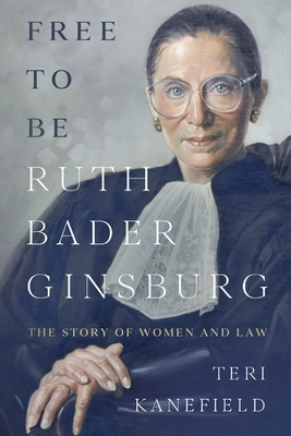 Free To Be Ruth Bader Ginsburg: The Story of Women and Law Cover Image