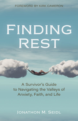 Finding Rest: A Survivor's Guide to Navigating the Valleys of Anxiety, Faith, and Life Cover Image