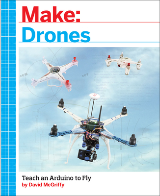 Make: Drones: Teach an Arduino to Fly Cover Image