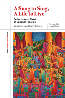 A Song to Sing, a Life to Live: Reflections on Music as Spiritual Practice (Practices of Faith) Cover Image