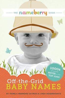 The Nameberry Guide to Off-the-Grid Baby Names: 1000s of Names NEVER in the Top 1000 Cover Image