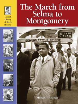 The March from Selma to Montgomery (Lucent Library of Black History) Cover Image