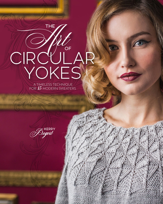 The Art of Circular Yokes: A Timeless Technique for 15 Modern Sweaters Cover Image