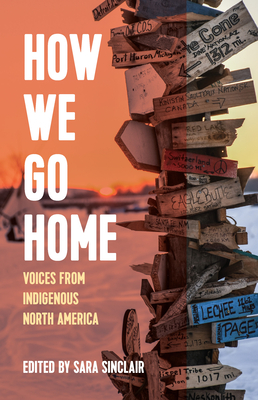 How We Go Home: Voices from Indigenous North America (Voice of Witness) Cover Image