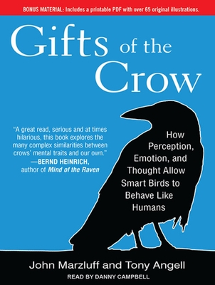 Gifts of the Crow: How Perception, Emotion, and Thought Allow Smart Birds to Behave Like Humans Cover Image