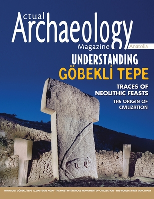 Actual Archaeology: Understanding Gobekli Tepe (Issue #15) Cover Image