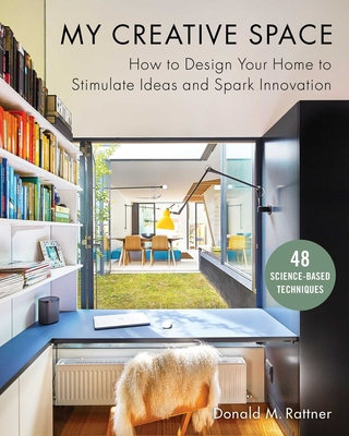 My Creative Space: How to Design Your Home to Stimulate Ideas and Spark Innovation Cover Image