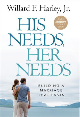 His Needs, Her Needs: Building a Marriage That Lasts Cover Image
