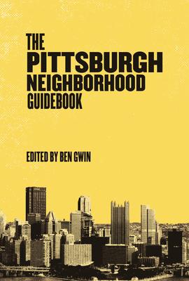 Pittsburgh Neighborhood Guidebook Cover Image