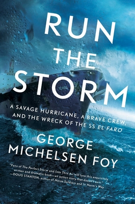 Run the Storm: A Savage Hurricane, a Brave Crew, and the Wreck of the SS El Faro cover