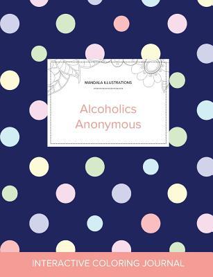 Adult Coloring Journal: Alcoholics Anonymous (Mandala Illustrations, Polka Dots) Cover Image