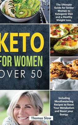 Keto for Women over 50: The Ultimate Guide for Senior Women to Ketogenic Diet and a Healthy Weight Loss, Including Mouthwatering Recipes to Re Cover Image