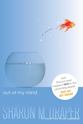Out of My Mind Sharon M. Draper, Atheneum, $9.99,