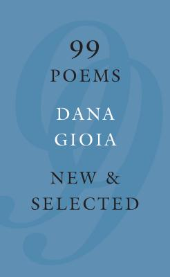 99 Poems: New & Selected Cover Image