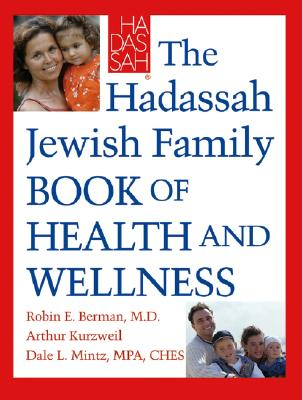 Cover for The Hadassah Jewish Family Book of Health and Wellness