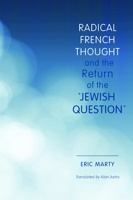 Radical French Thought and the Return of the