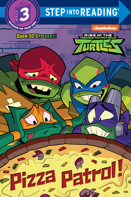 Pizza Patrol! (Rise of the Teenage Mutant Ninja Turtles) (Step into Reading) Cover Image