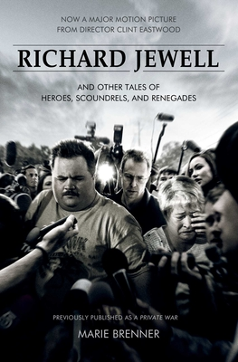 Richard Jewell: And Other Tales of Heroes, Scoundrels, and Renegades Cover Image