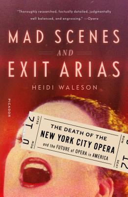 Mad Scenes and Exit Arias: The Death of the New York City Opera and the Future of Opera in America Cover Image
