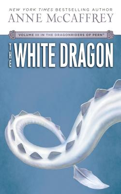 The White Dragon (Dragonriders of Pern #3) Cover Image