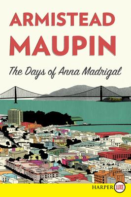 The Days of Anna Madrigal (Tales of the City) Cover Image