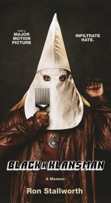Black Klansman: Race, Hate, and the Undercover Investigation of a Lifetime Cover Image