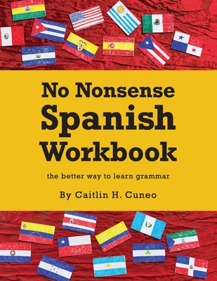 No Nonsense Spanish Workbook: Jam-packed with grammar teaching and activities from beginner to advanced intermediate levels Cover Image