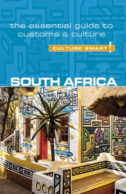 South Africa - Culture Smart!: The Essential Guide to Customs & Culture Cover Image