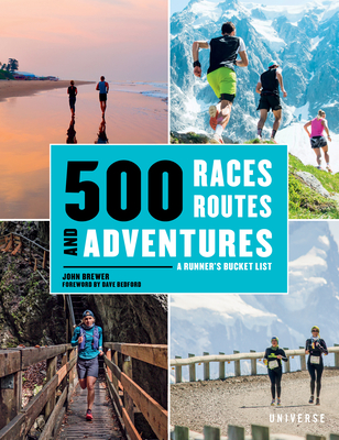 500 Races, Routes and Adventures: A Runner's Bucket List Cover Image