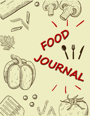 Food Journal: Food Diary and Activity Tracker, Daily Activity and Fitness Tracker, 100 Days Undated Cover Image