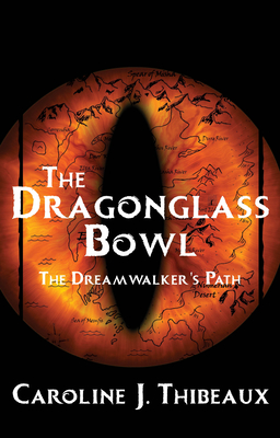 The Dragonglass Bowl: The Dream Walker's Path Cover Image