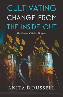 Cover for Cultivating Change from the Inside Out