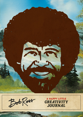 Bob Ross: A Happy Little Creativity Journal Cover Image