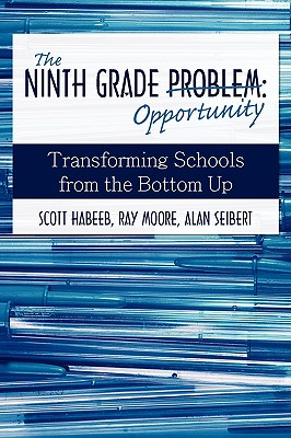 The Ninth Grade Opportunity: Transforming Schools from the Bottom Up Cover Image