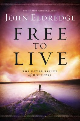 Free to Live: The Utter Relief of Holiness Cover Image