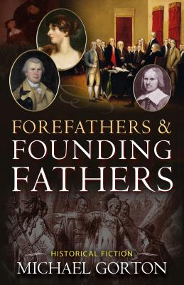 Cover for Forefathers & Founding Fathers