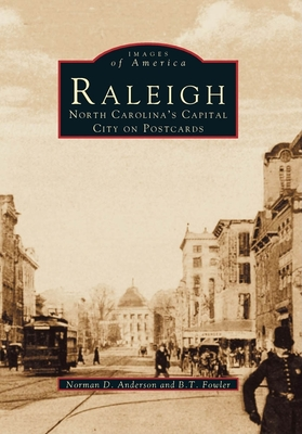 Raleigh:: North Carolina's Capital City on Postcards (Images of America (Arcadia Publishing)) Cover Image