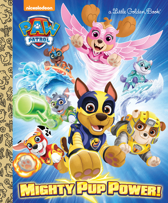 Mighty Pup Power! (PAW Patrol) (Little Golden Book) Cover Image