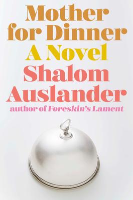 Mother for Dinner: A Novel Cover Image
