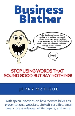 Business Blather: Stop Using Words That Sound Good But Say Nothing! Cover Image