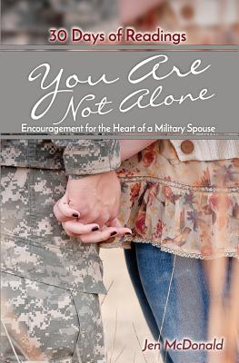 You Are Not Alone: Encouragement for the Heart of a Military Spouse Cover Image