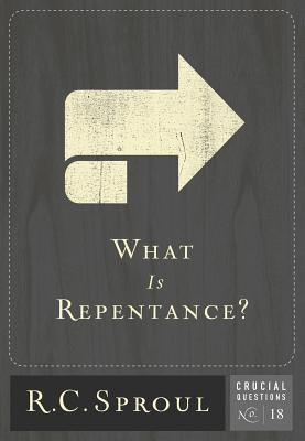 What Is Repentance? (Crucial Questions #18) Cover Image