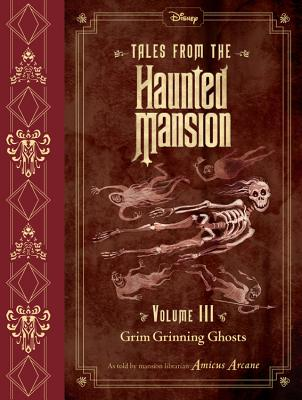 Tales from the Haunted Mansion, Volume III: Grim Grinning Ghosts Cover Image
