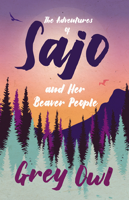 The Adventures of Sajo and Her Beaver People Cover Image