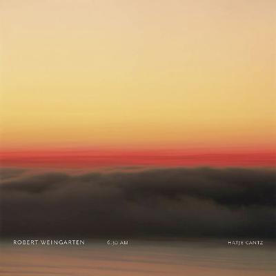 Robert Weingarten: 6:30 am Cover Image